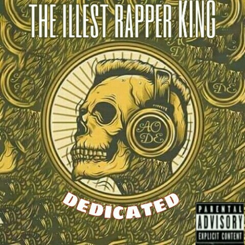THE ILLEST RAPPER KING_DEDICATED