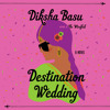 Download Destination Wedding by Diksha Basu, read by Soneela Nankani Mp3