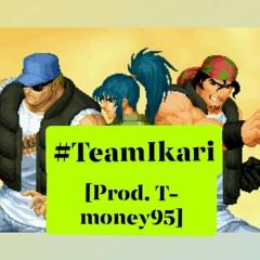 #TeamIkari  [Prod. by T-money95]