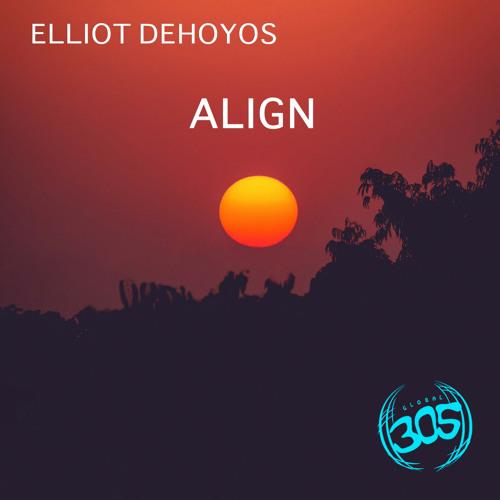 Elliot DeHoyos - ALIGN (Radio Edit)OUT NOW!!