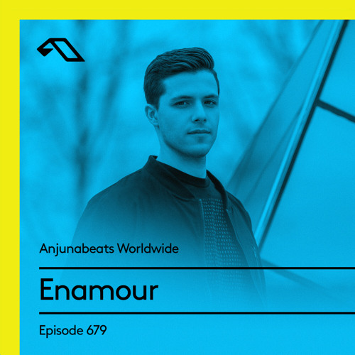 Anjunabeats Worldwide 679 with Enamour