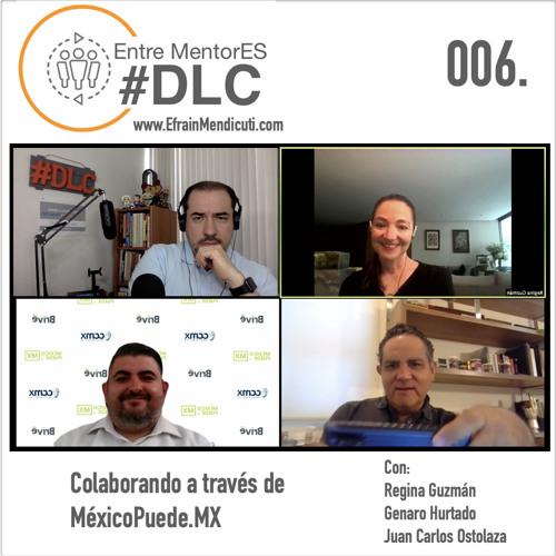 EntreMentorES #DLC 006 -  Mexico Puede