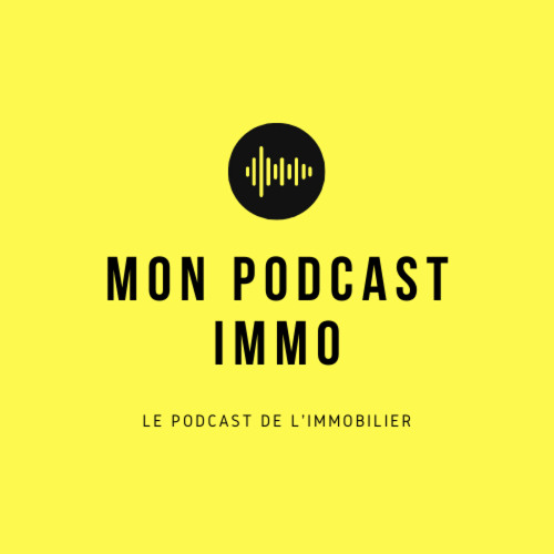 Mon Podcast Immo / Nathalie Mourlon - Gustave Bonconseil