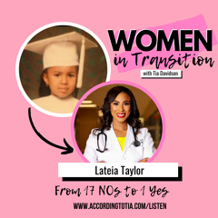 From 17 NOs to 1 YES w/ Lateia Taylor
