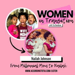 From Mama to Nailah w/ Nailah Johnson