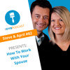 Download EP82 How To Work With Your Spouse Effectively and Enjoyably in 9 Steps Mp3