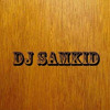Download dj SAMKID Mp3