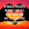 Download DJ MARLIE PRESENTS MEMORY LANE 70'S & 80'S SOULS MIX VOL 3 ( STONE LOVE PRODUCTION ) Mp3