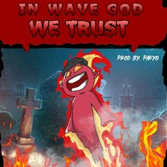 In Wave God We Trust  (prod. Paryo)