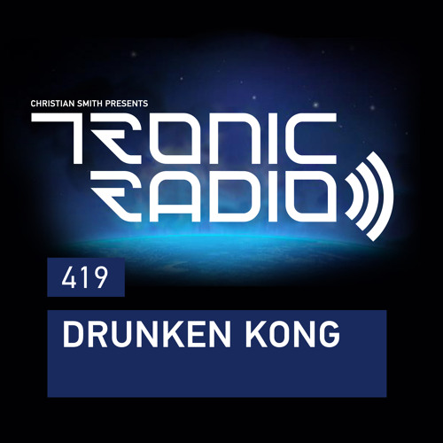 Tronic Podcast 419 with Drunken Kong