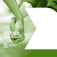 Carl Daylim feat. T'eira - Hand In Hand  [Out Now]