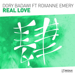 Dory Badawi ft Roxanne Emery - Real Love [Out Now]