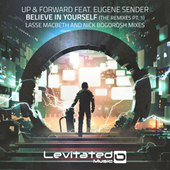 LEV131 : Up & Forward ft Eugene Sender - Believe In Yourself (Lasse Macbeth Remix) [OUT NOW]