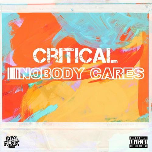 Critical - Nobody Cares
