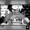 Download [GUMI] Again-CrusherP (Full MøøN Remix) Mp3