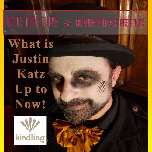 Into the Fire:  What's Justin Katz Up To Now? Kindling!