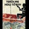 Download TEACH_ME_HOW_TO_FISH Mp3