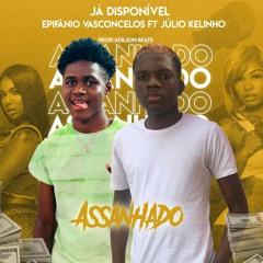 Epifânio Vasconcelos Feat Júlio Kelinho - Assanhado (Prod..Adilson Beats)