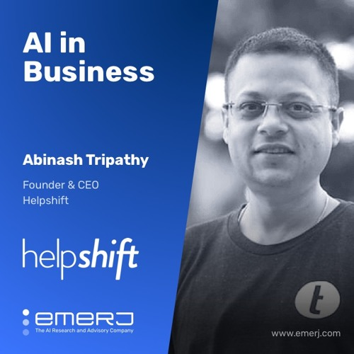 AI for Chat Support, What's Possible and What's Working - with Abinash Tripathy of HelpShift
