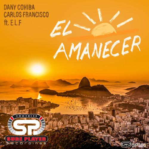SP386 : Carlos Francisco & Dany Cohiba ft. E.L.F - El Amanecer (Paradise Guitar Mix)