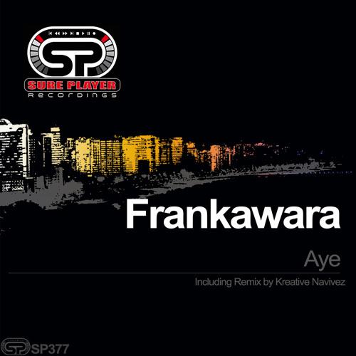 SP377 : Frankawara - Aye (Kreative Nativez Remix)