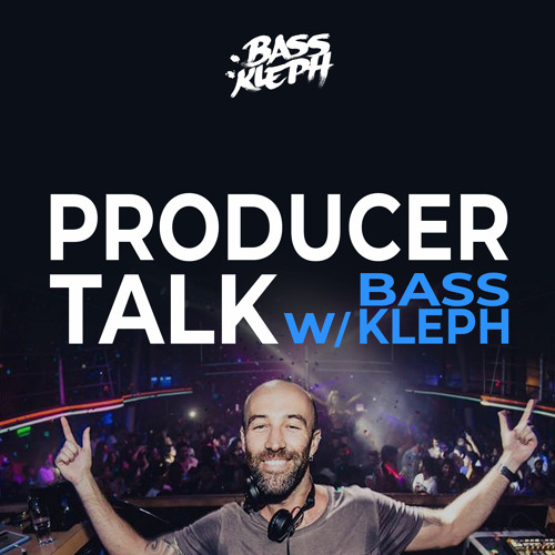 Podcast: Producer Talk with Bass Kleph