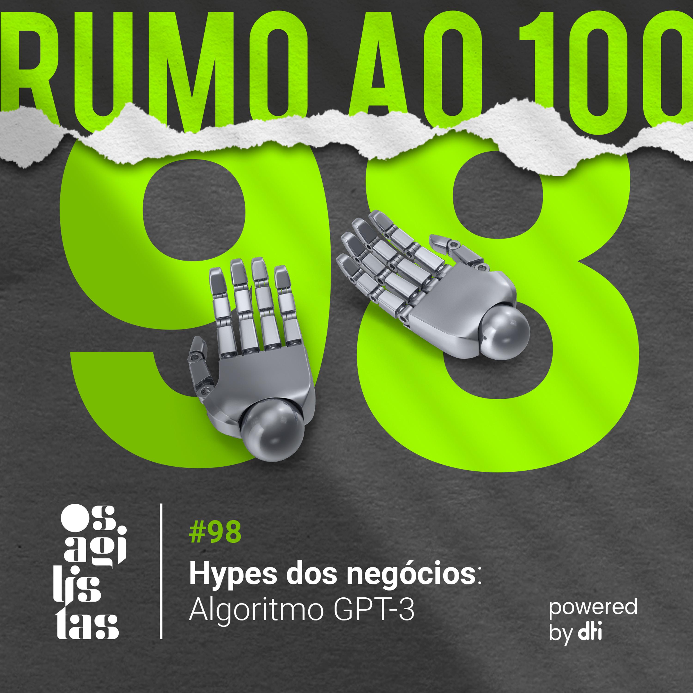 #98 Hype dos negócios: GPT-3