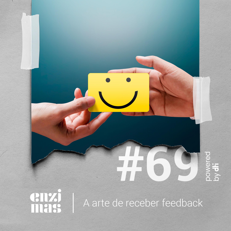 ENZIMAS #69 A arte de receber feedback