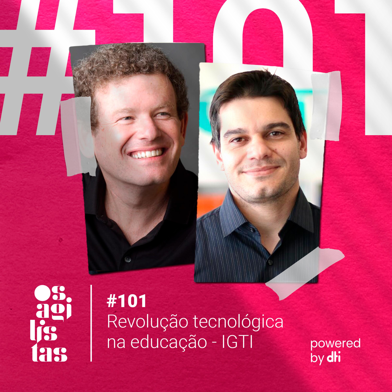 #101 Revolução tecnológica na educação - IGTI