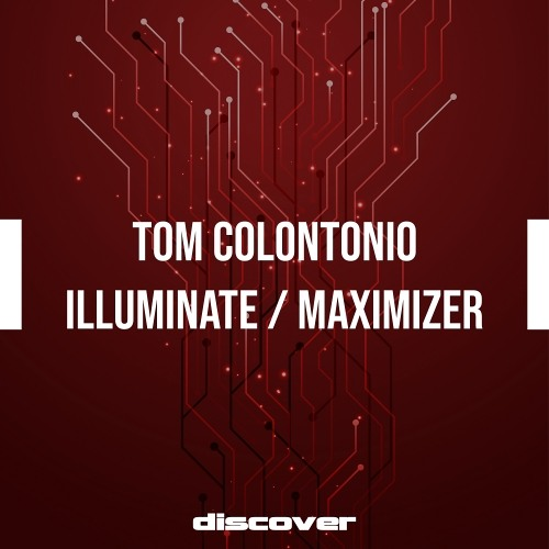 Tom Colontonio - Illuminate / Maximizer [Preview]