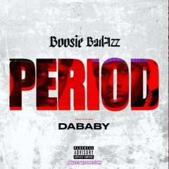 Period - Boosie Badazz ft. DaBaby