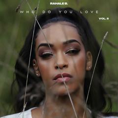 Who Do You Love Vol. II