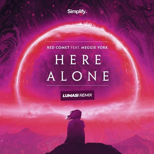 Red Comet - Here Alone (feat. Meggie York) (Lumasi Remix)