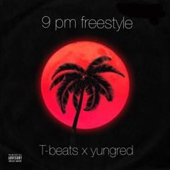 9 pm freestyle ft yungred(prod:yago)