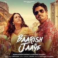 Baarish Ki Jaaye | B Praak Ft Nawazuddin Siddiqui & Sunanda Sharma | Jaani | Arvindr Khaira | DM