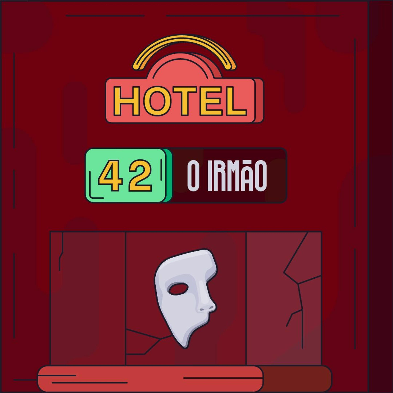Hotel #42 - O Irmão