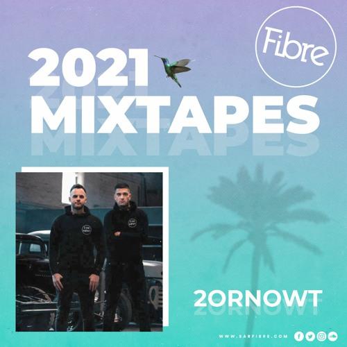 Fibre 2021 Mixtapes - 2orNowt