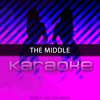 The Middle (Originally Performed by Zedd, Maren Morris & Grey) [Karaoke Version]