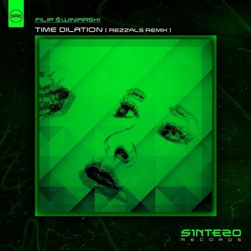 Filip Swiniarski - Time Dilation ( Rezzals remix 2021 )