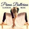 Prima Ballerina Classical Music - Solo Piano Songs and Music Tunes for Classical Ballet Class & Dance Class for Kids