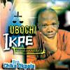 Ubochi Ikpe Medley