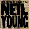 Neil Young Archives, Vol. I (1963 - 1972)