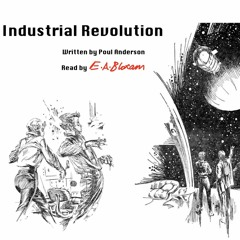 Industrial Revolution, Part Four [Sci-fi Monday] [4/4] [Eight Books by Poul Anderson, Book One]