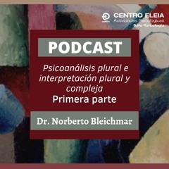 Psicoanálisis plural e interpretación plural y compleja. 1a parte. Dr. Norberto Bleichmar