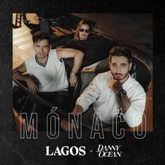 LAGOS & Danny Ocean - Monaco (Chavez Basic Mix)