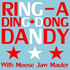 Ring A Ding Dong Dandy EP007 | Dwayne Soper & Roy Kukuk