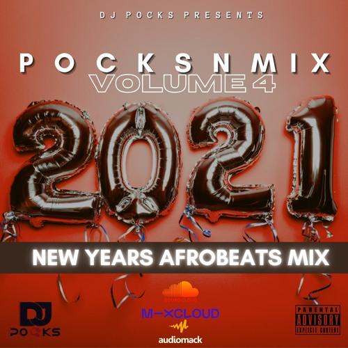 #PocksNMix Vol 4 2021 ★(New Years Afrobeats)- Mixed By @PocksYNL