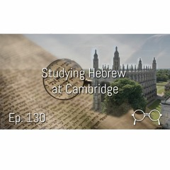 Why I am Studying Hebrew in Cambridge