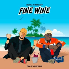 Mizta Z & Teddy Hits - Fine Wine (Prod. By Vision Delis)