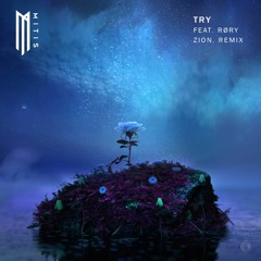 MitiS - Try feat. RORY (Zion. Remix)